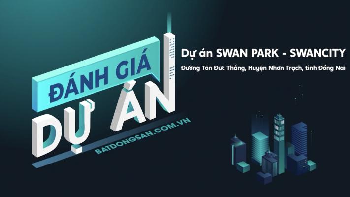 Đánh giá dự án SwanPark